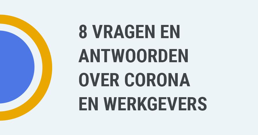 8 vragen én antwoorden voor werkgevers over corona